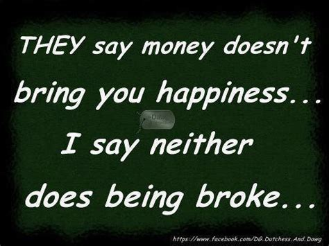 If Money Doesnt Make You Happy, Then You Probably Arent